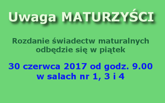 wydawanie świadectw maturalnych 2017